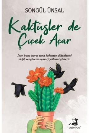 Olimpos Yayınları Kaktüsler De Çiçek Açar - Songül Ünsal