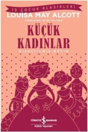 İş Bankası Kültür Yayınları Küçük Kadınlar (kısaltılmış Metin) 100 Temel Eser
