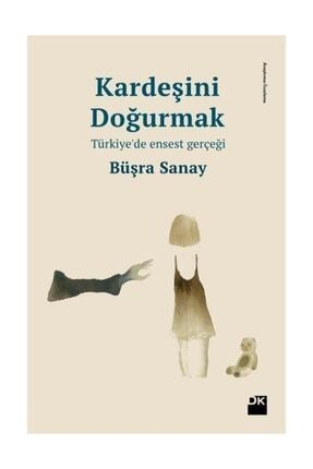 Doğan Kitap Kardeşini Doğurmak - Türkiye'de Enses / Büşra Sanay /