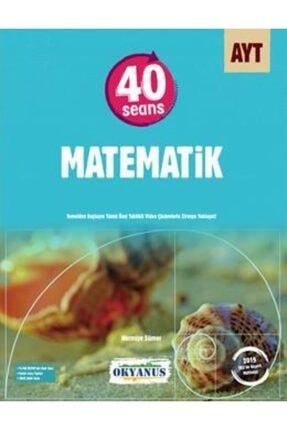 Okyanus Yayınları Okyanus Ayt 40 Seansta Matematik