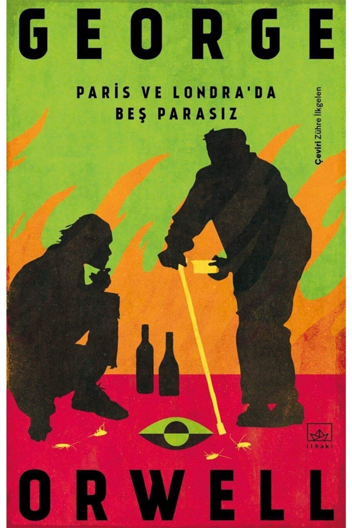 İthaki Yayınları Paris Ve Londra'da Beş Parasız - George Orwell 9786257737708 1