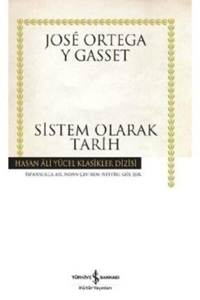 İş Bankası Kültür Yayınları Sistem Olarak Tarih /jose Ortega Y Gasset /