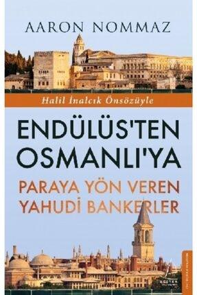 Destek Yayınları Endülüs'ten Osmanlı'ya Paraya Yön Veren Yahudi Bankerler /aaron Nommaz /