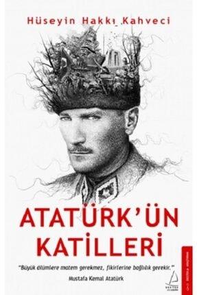 Destek Yayınları Atatürk'ün Katilleri /hüseyin Hakkı Kahveci /