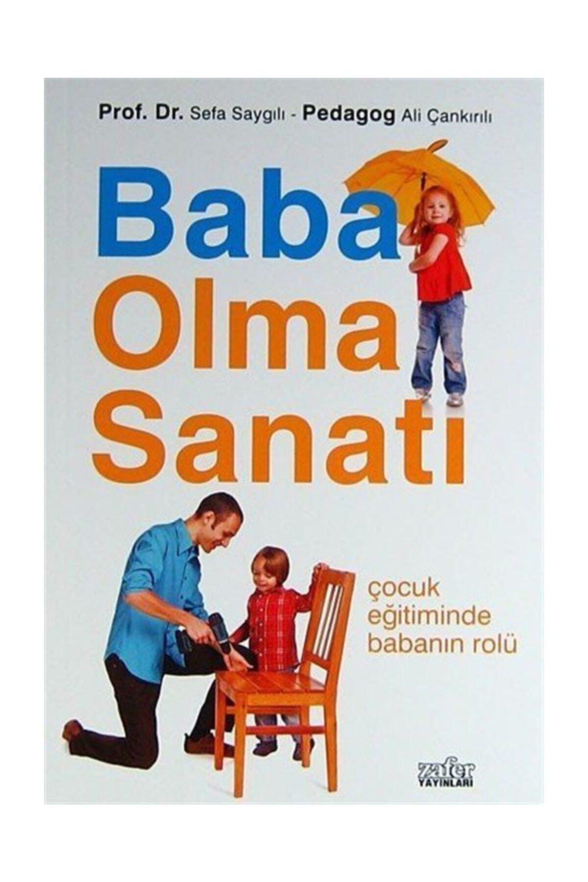 Zafer Yayınları Baba Olma Sanatı & Çocuk Eğitiminde Babanın Rolü 1