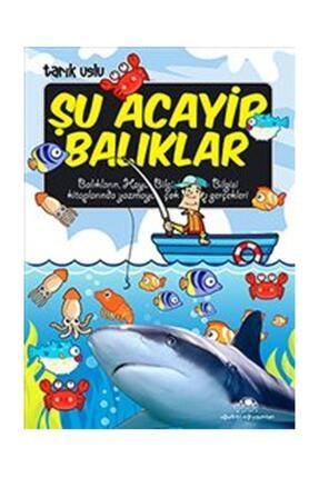 Uğurböceği Yayınları Şu Acayip Balıklar Tarık Uslu - Uğurböceği