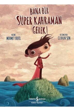 İş Bankası Yayınları Bana Bir Süper Kahraman Gerek!