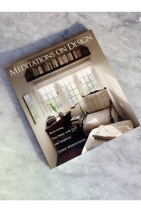 mar&more Meditations On Design: Reinventing Your Home With Style And Simplicity Dekoratif Kitap