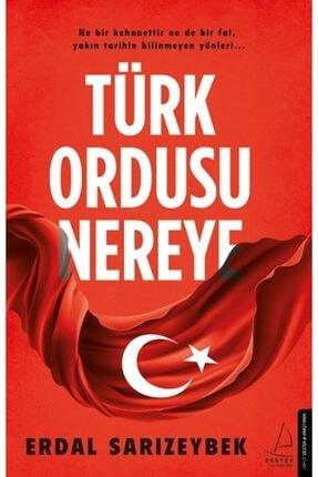 Destek Yayınları Türk Ordusu Nereye /erdal Sarızeybek /