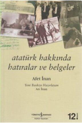 İş Bankası Kültür Yayınları Atatürk Hakkında Hatıralar Ve Belgeler /ayşe Afet Inan /