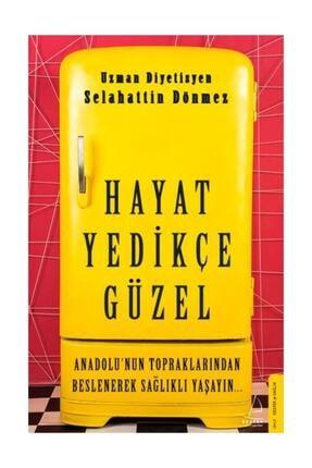 Destek Yayınları Hayat Yedikçe Güzel - Selahattin Dönmez