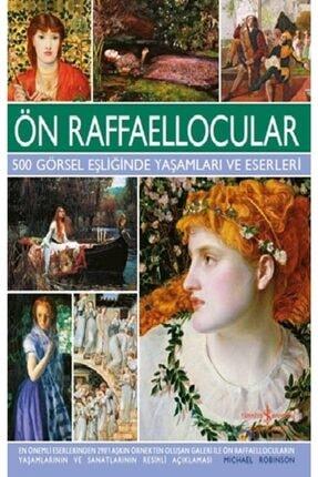 İş Bankası Kültür Yayınları Ön Raffaellocular - 500 Görsel Eşliğinde Yaşamları Ve Eserleri (ciltli)