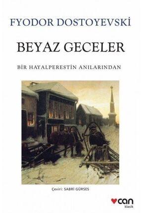 Can Yayınları Beyaz Geceler Bir Hayalperestin Anılarından  Fyodor Mihayloviç Dostoyevski
