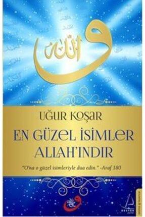 Destek Yayınları En Güzel Isimler Allah'ındır /uğur Koşar /