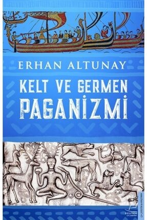 Destek Yayınları Kelt Ve Germen Paganizmi /erhan Altunay /