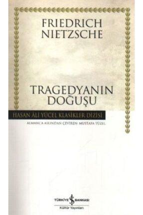 İş Bankası Kültür Yayınları Tragedyanın Doğuşu /friedrich Wilhelm Nietzsche /