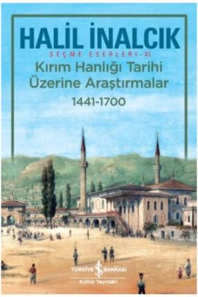 İş Bankası Kültür Yayınları Kırım Hanlığı Tarihi Üzerine Araştırmalar 1441 - 1700 /halil Inalcık /