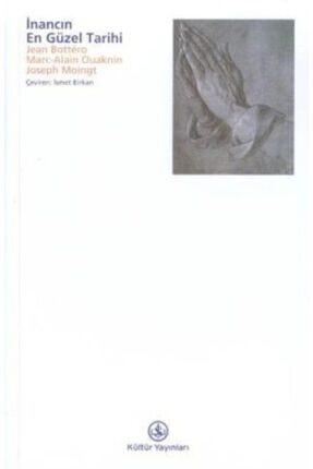 İş Bankası Kültür Yayınları Inancın En Güzel Tarihi /jean Bottero /