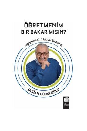 Final Kültür Sanat Yayınları Öğretmenim Bir Bakar Mısın? /doğan Cüceloğlu /