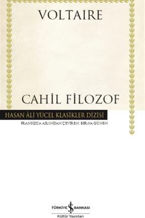 İş Bankası Kültür Yayınları Cahil Filozof - Voltaire 9786254051548