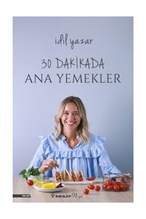 İnkılap Kitabevi 30 Dakikada Ana Yemekler - Idil Yazar