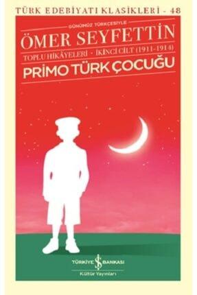 İş Bankası Kültür Yayınları Primo Türk Çocuğu Toplu Hikayeleri Günümüz Türkçesiyle 2.cilt(1911-1914)