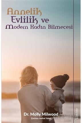 Sola Unitas Annelik, Evlilik Ve Modern Kadın Bilmecesi