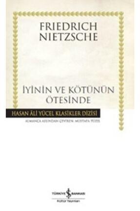 İş Bankası Kültür Yayınları Iyinin Ve Kötünün Ötesinde Hasan Ali Yücel Klasikleri