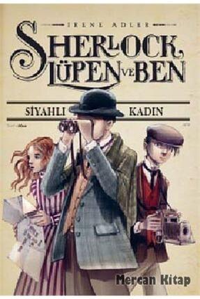 Doğan Egmont Yayıncılık Sherlock, Lüpen Ve Ben 1. Kitap / Siyahlı Kadın