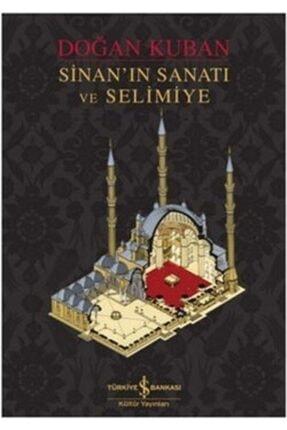 İş Bankası Kültür Yayınları Sinan'ın Sanatı Ve Selimiye