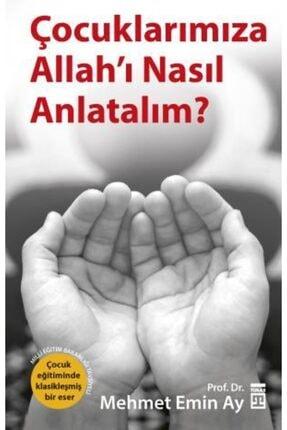Timaş Yayınları Çocuklarımıza Allah'ı Nasıl Anlatalım?