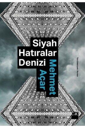 Doğan Kitap Siyah Hatıralar Denizi Mehmet Açar - Mehmet Açar