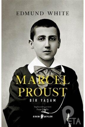 Edebi Şeyler Marcel Proust: Bir Yaşam