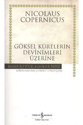 İş Bankası Kültür Yayınları Göksel Kürelerin Devinimleri Üzerine