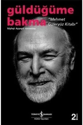 İş Bankası Kültür Yayınları Güldüğüme Bakma - Mehmet Güleryüz Kitabı