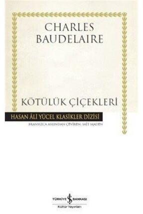 İş Bankası Kültür Yayınları Kötülük Çiçekleri (ciltli)