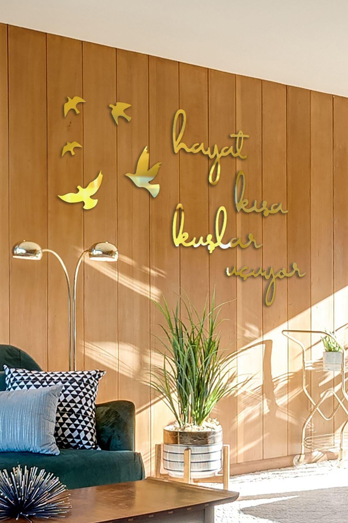 GÜNEŞ LAZER Hayat Kısa Kuşlar Uçuyor Aynalı Gold Pleksi Duvar Dekor Yazısı 2