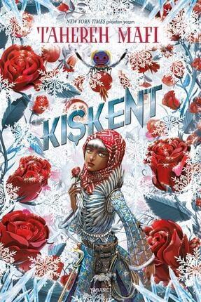 Yabancı Yayınları Kışkent - Tahereh Mafi 9786257973465
