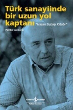 İş Bankası Kültür Yayınları Türk Sanayiinde Bir Uzun Yol Kaptanı - Hasan Subaşı Kitabı