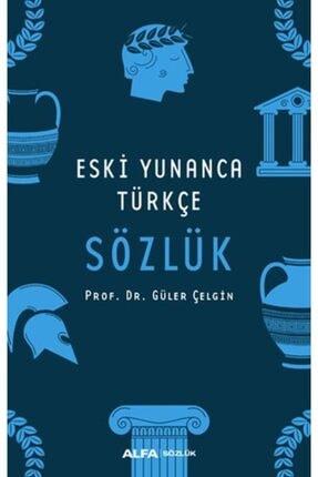 Alfa Yayınları Eski Yunanca Türkçe Sözlük