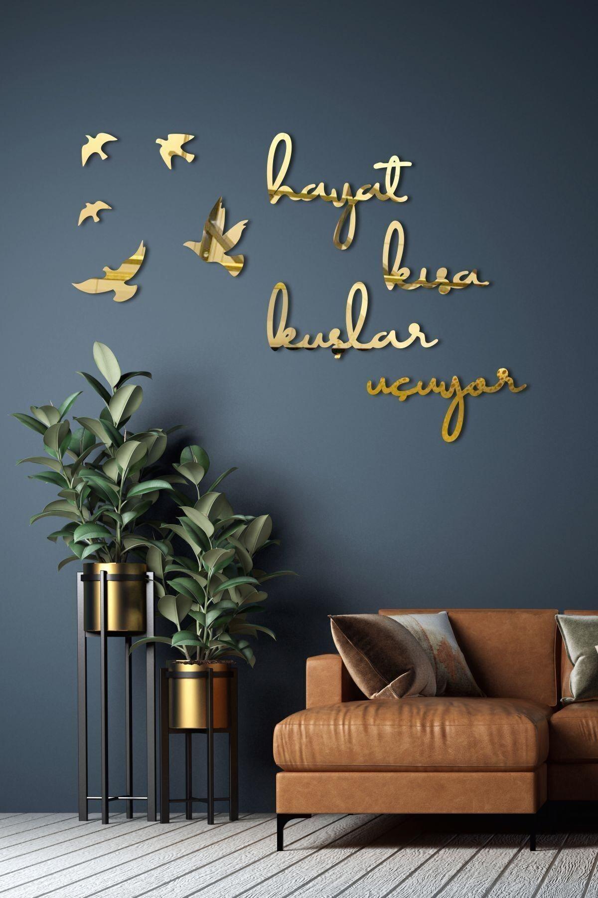 GÜNEŞ LAZER Hayat Kısa Kuşlar Uçuyor Aynalı Gold Pleksi Duvar Dekor Yazısı 1