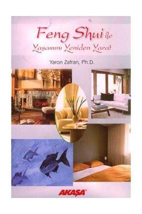 Akaşa Yayınları Feng Shui Ile Yaşamını Yeniden Yarat  Yaron Zafran