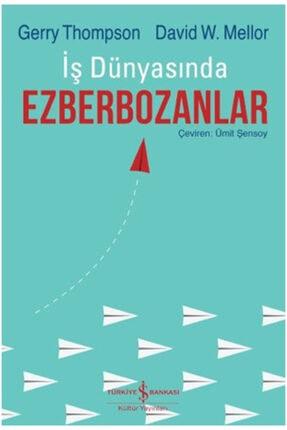 İş Bankası Kültür Yayınları Iş Dünyasında Ezberbozanlar