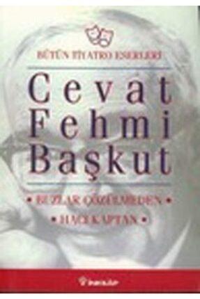İnkılap Kitabevi Bütün Tiyatro Eserleri: Buzlar Çözülmeden / Hacı Kaptan