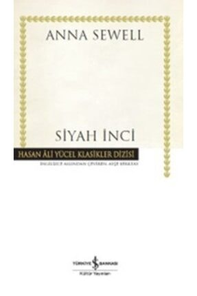 İş Bankası Kültür Yayınları Siyah Inci / Anna Sewell /
