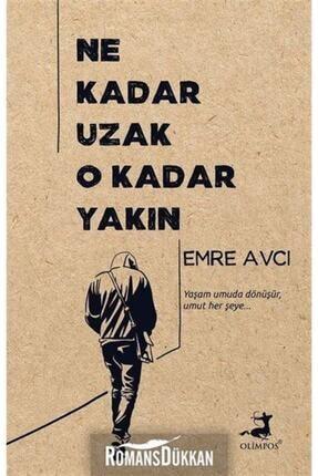 Olimpos Yayınları Ne Kadar Uzak O Kadar Yakın