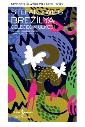 İş Bankası Kültür Yayınları Brezilya - Geleceğin Ülkesi - Stefan Zweig 9786254052972