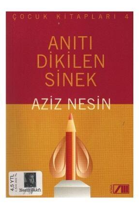 Nesin Yayınları Anıtı Dikilen Sinek Aziz Nesin - Aziz Nesin
