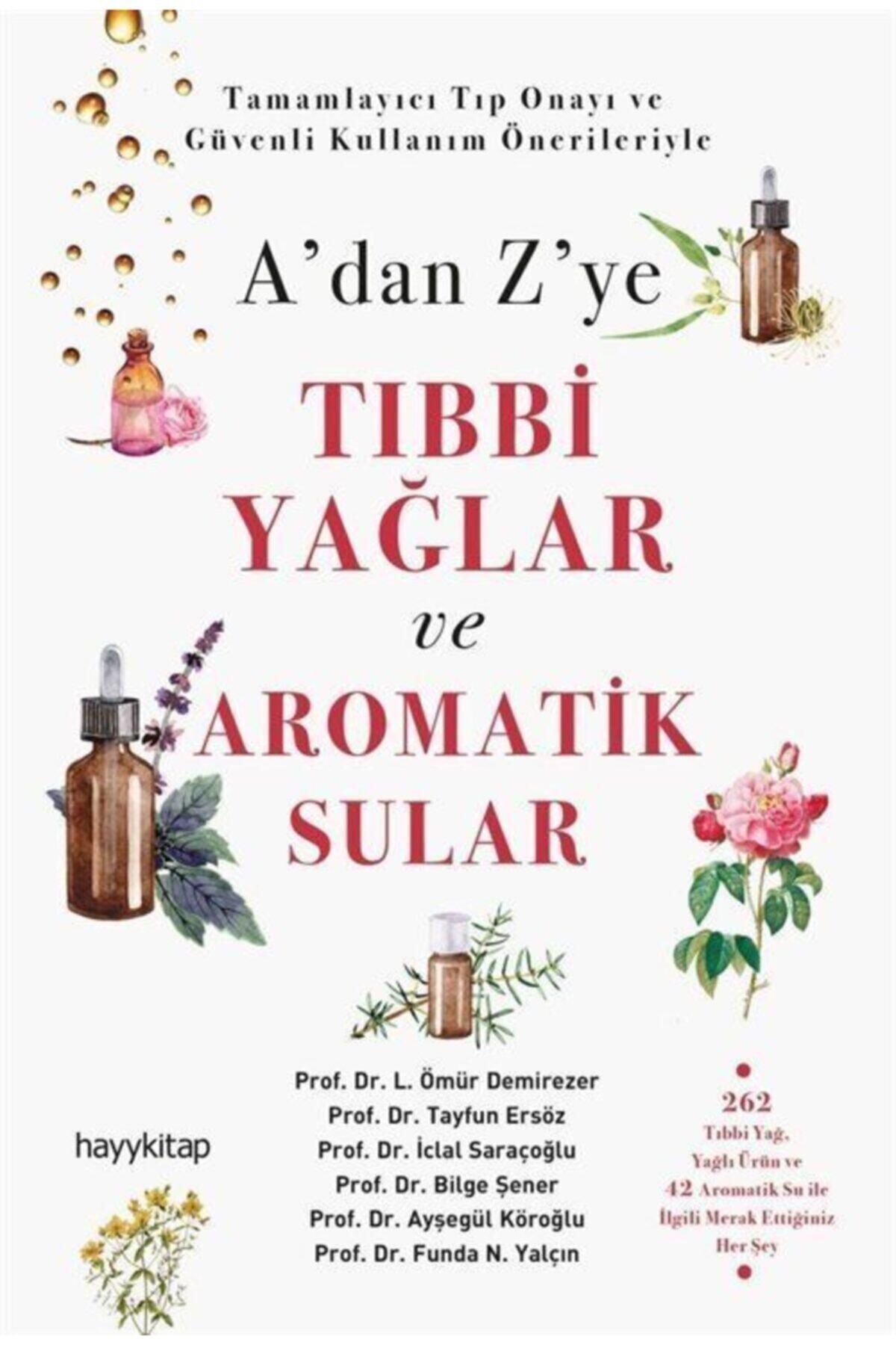Hayykitap A'dan Z'ye Tıbbi Yağlar Ve Aromatik Sular 1