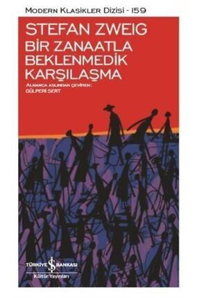 İş Bankası Kültür Yayınları Bir Zanaatla Beklenmedik Karşılaşma - Stefan Zweig 9786254050664